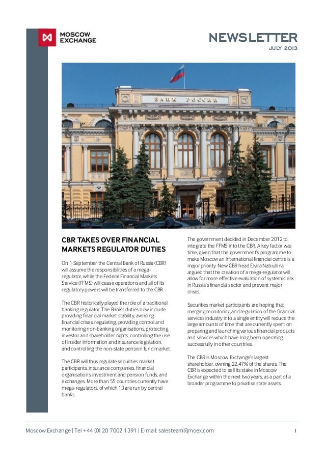 NEWSLETTER JULY 2013 The government decided in December 2012 to integrate the FFMS into the CBR. A key factor was time, gi...