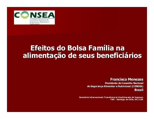 Efeitos do Bolsa Família naEfeitos do Bolsa Família na alimentação de seus beneficiáriosalimentação de seus beneficiários ...