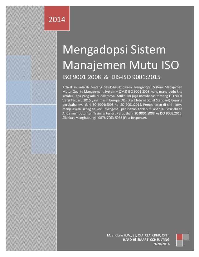 Page | 0  Mengadopsi Sistem Manajemen Mutu ISO  ISO 9001:2008 & DIS-ISO 9001:2015  Artikel ini adalah tentang Seluk-beluk ...