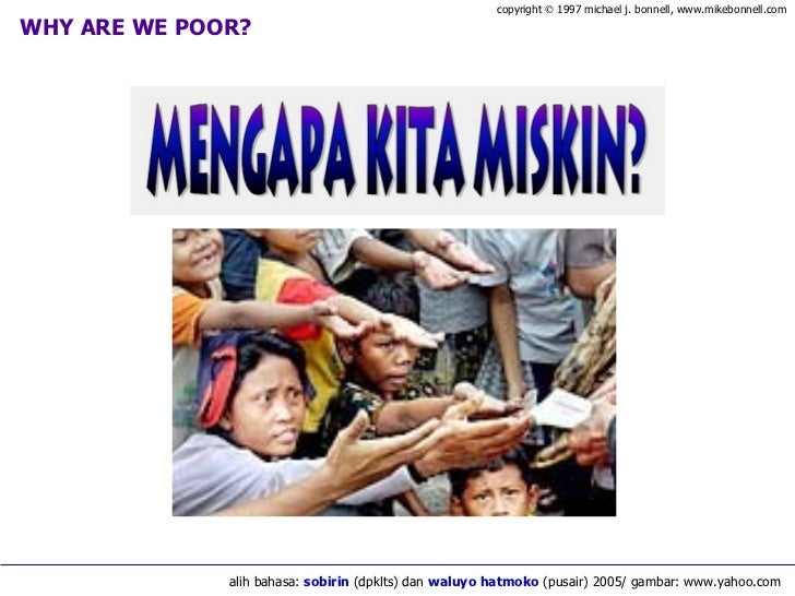 WHY ARE WE POOR? copyright    1997 michael j. bonnell, www.mikebonnell.com alih bahasa:  sobirin  (dpklts) dan  waluyo ha...