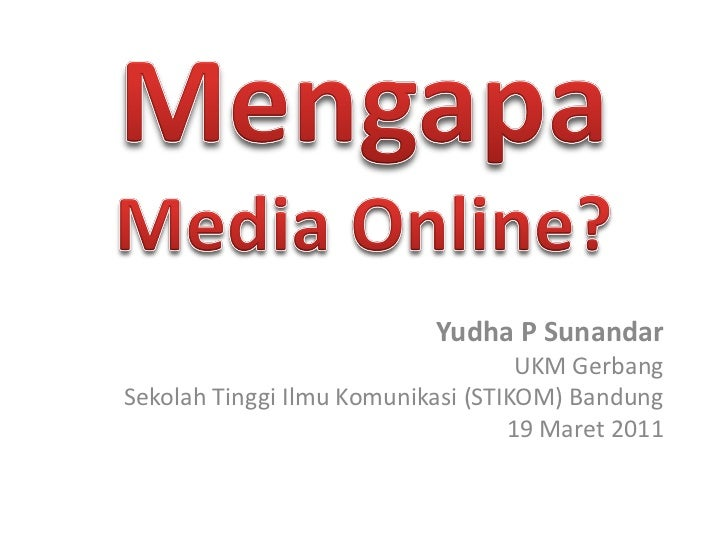 Yudha P Sunandar                                    UKM GerbangSekolah Tinggi Ilmu Komunikasi (STIKOM) Bandung            ...