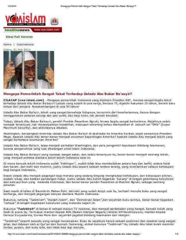 1/2/2014  Mengapa Pemerintah Sangat Takut Terhadap Ustadz Abu Bakar Ba'asyir?  View Full Version Home | Indonesiana Sabtu,...