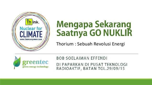 Thorium : Sebuah Revolusi Energi