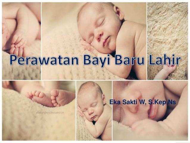 Dasar Perawatan Bayi Baru Lahir
