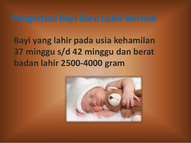 Berat & panjang yg normal utk bayi yg baru lahir. mohon penjelasannya.?