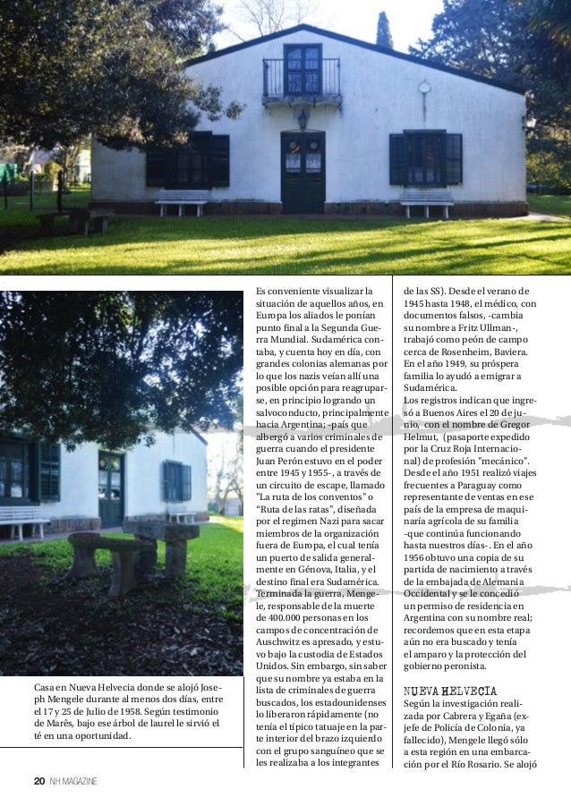 20 NH MAGAZINE Casa en Nueva Helvecia donde se alojó Jose- ph Mengele durante al menos dos días, entre el 17 y 25 de Julio...