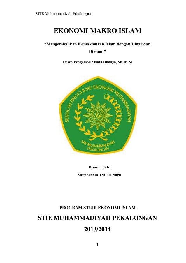 """STIE Muhammadiyah Pekalongan 1 EKONOMI MAKRO ISLAM """"Mengembalikan Kemakmuran Islam dengan Dinar dan Dirham"""" Dosen Pengampu..."""