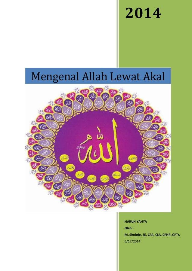 2014 HARUN YAHYA Oleh : M. Shobrie, SE, CFA, CLA, CPHR, CPTr. 6/17/2014 Mengenal Allah Lewat Akal