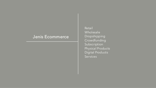 Jenis Ecommerce Retail Wholesale Dropshipping Crowdfunding Subscription Physical Products Digital Products Services