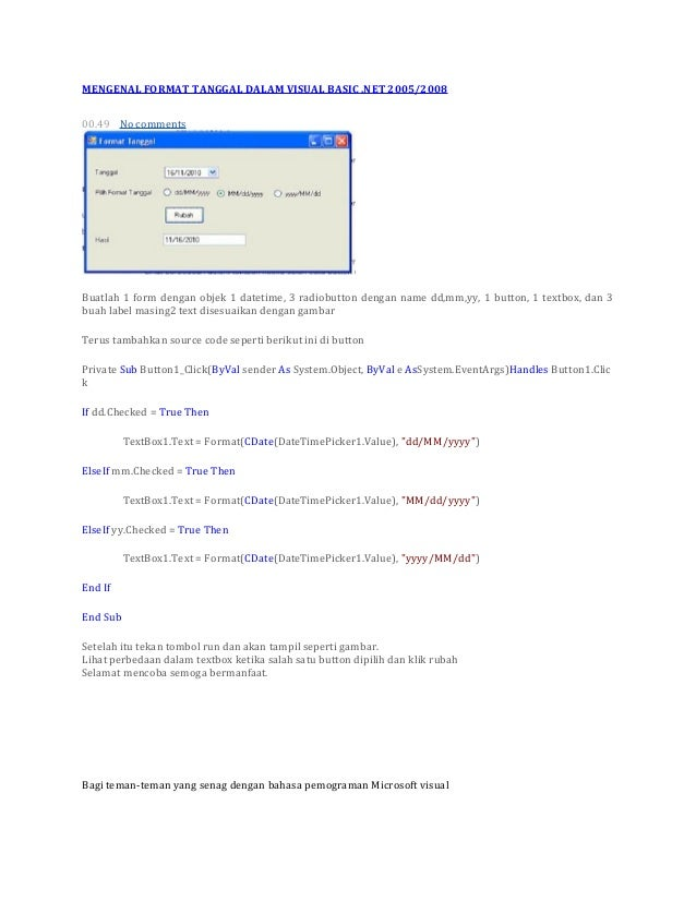 MENGENAL FORMAT TANGGAL DALAM VISUAL BASIC .NET 2005/200800.49 No commentsBuatlah 1 form dengan objek 1 datetime, 3 radiob...