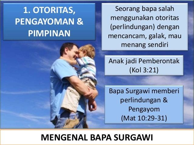 Anak jadi Pemberontak (Kol 3:21) Bapa Surgawi memberi perlindungan & Pengayom (Mat 10:29-31) 1. OTORITAS, PENGAYOMAN & PIM...
