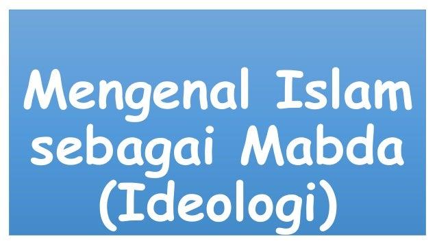 Mengenal Islam sebagai Mabda (Ideologi)