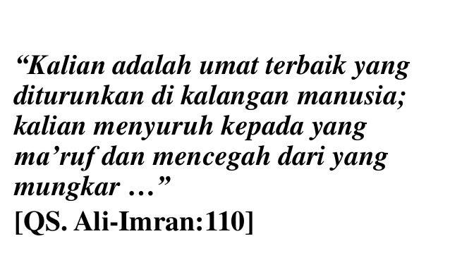 """""""Kalian adalah umat terbaik yang diturunkan di kalangan manusia; kalian menyuruh kepada yang ma'ruf dan mencegah dari yang..."""