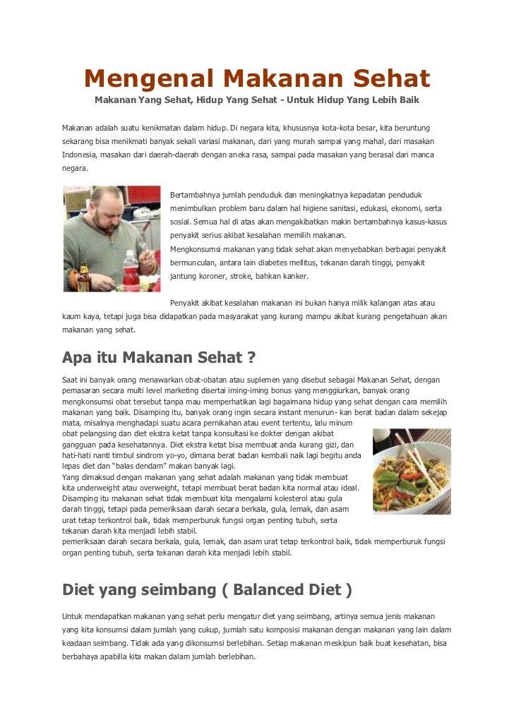 Mengenal Makanan Sehat          Makanan Yang Sehat, Hidup Yang Sehat - Untuk Hidup Yang Lebih BaikMakanan adalah suatu ken...