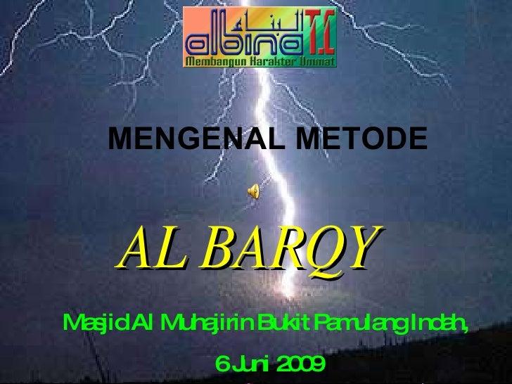 MENGENAL METODE AL BARQY Masjid Al Muhajirin Bukit Pamulang Indah,  6 Juni 2009