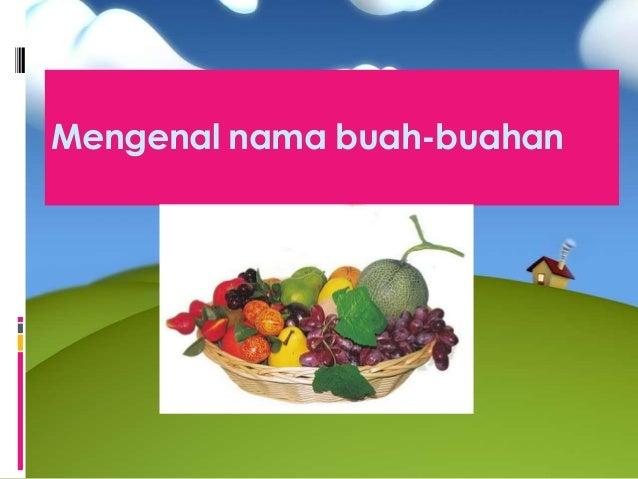 Mengenal nama buah-buahan