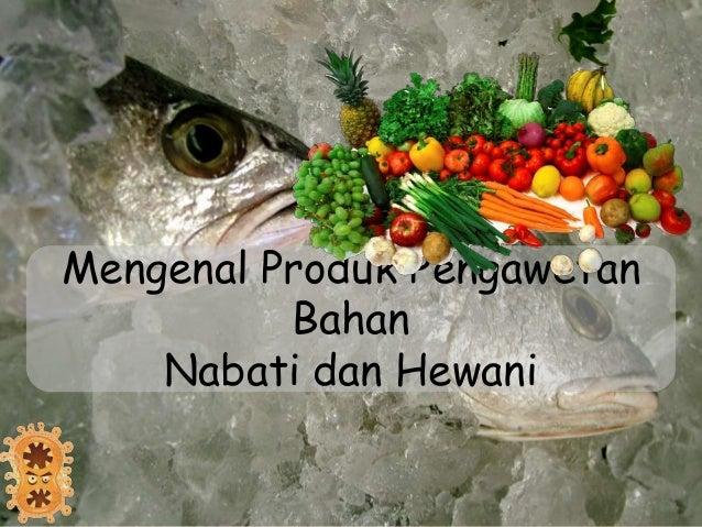 Mengenal Produk Pengawetan Bahan Makanan
