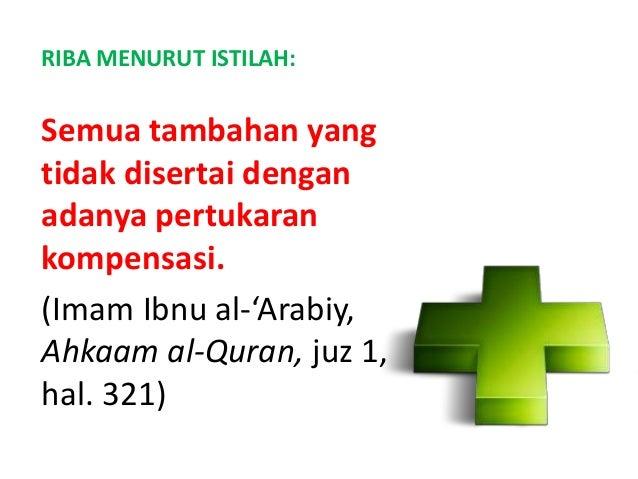 Tambahan yang dikenakan di dalam mu'amalah, uang, maupun makanan, baik dalam kadar maupun waktunya. (Imam Suyuthiy, Tafsir...
