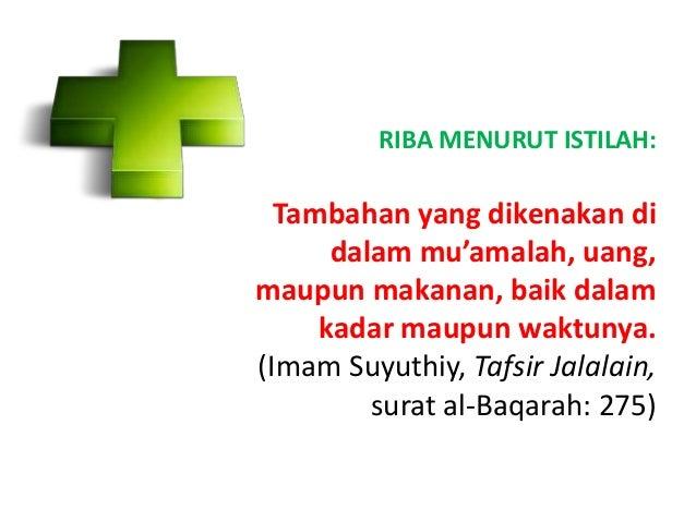 Menurut syariat, riba adalah aqad bathil dengan sifat tertentu, sama saja apakah di dalamnya ada tambahan maupun tidak. Pe...