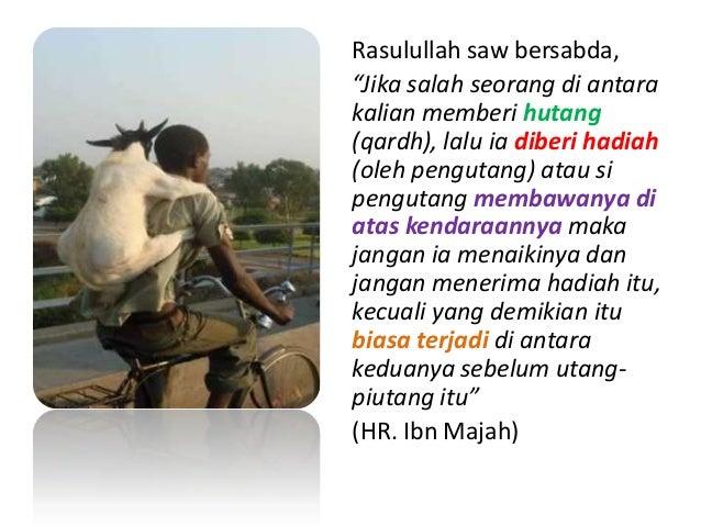"Rasulullah saw bersabda, ""Jika salah seorang di antara kalian memberi hutang (qardh), dan si penghutang menawarkan kepadam..."
