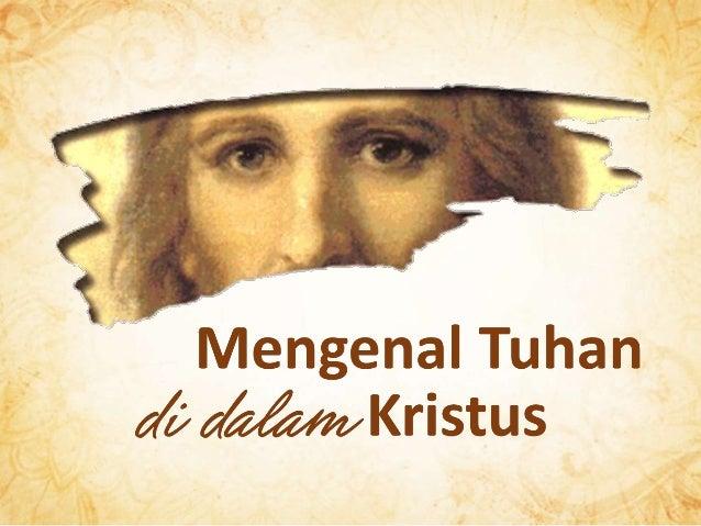 Mengenal Tuhan di dalam Kristus