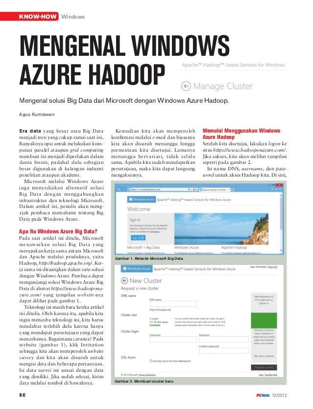 KNOW-HOW WindowsMENGENAL WINDOWSAZURE HADOOPMengenal solusi Big Data dari Microsoft dengan Windows Azure Hadoop.Agus Kurni...