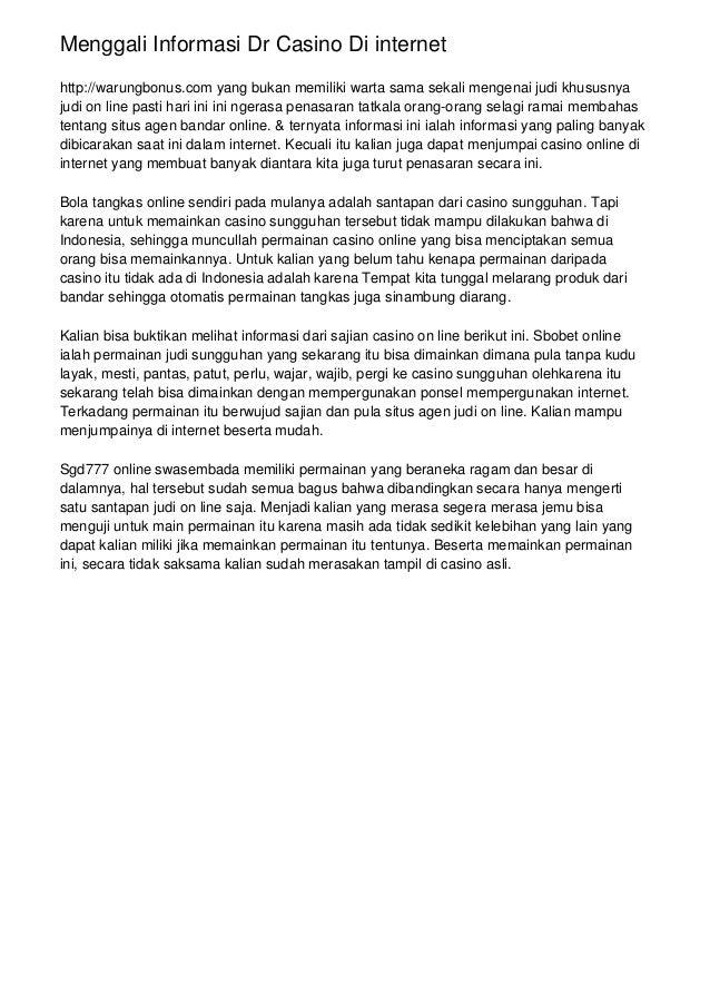 Menggali Informasi Dr Casino Di internet http://warungbonus.com yang bukan memiliki warta sama sekali mengenai judi khusus...