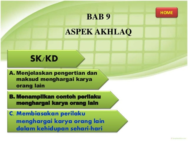 BAB 9 ASPEK AKHLAQ SK/KD A. Menjelaskan pengertian dan maksud menghargai karya orang lain B. Menampilkan contoh perilaku m...