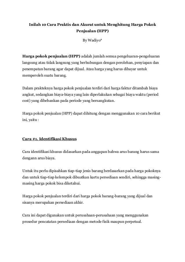 Inilah 10 Cara Praktis dan Akurat untuk Menghitung Harga Pokok Penjualan (HPP) By Wadiyo* Harga pokok penjualan (HPP) adal...