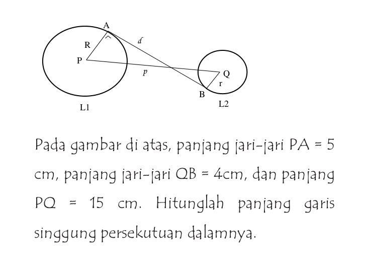 Menghitung panjang garis singgung persekutuan dua lingkaran a r d p p q r b l1 l2pada gambar di atas panjang jari jari pa 5cm panjang jari jari qb 4cm dan panjangpq 15 cm ccuart Choice Image