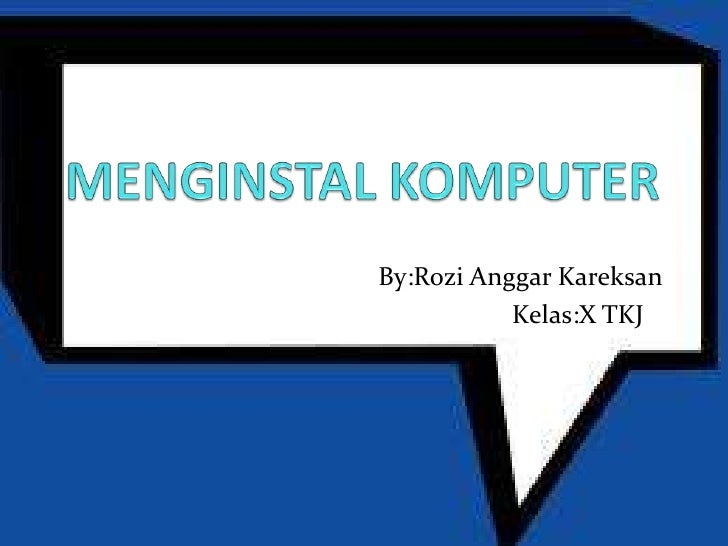 By:Rozi Anggar Kareksan           Kelas:X TKJ 2