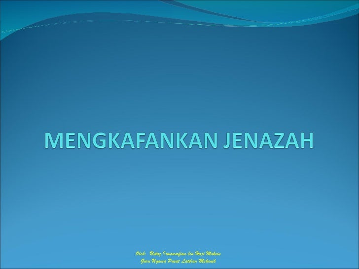 Oleh:  Ustaz Irwansofian bin Haji Moksin Guru Ugama Pusat Latihan Mekanik