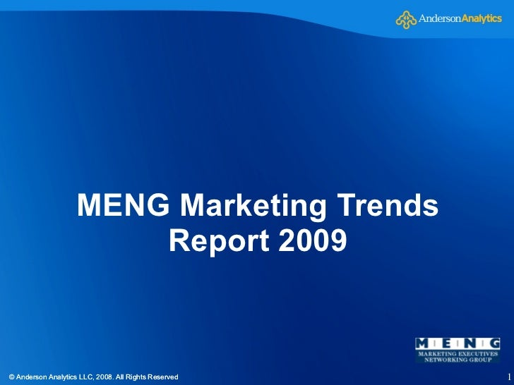 MENG Marketing Trends Report 2009 © Anderson Analytics LLC, 2008. All Rights Reserved