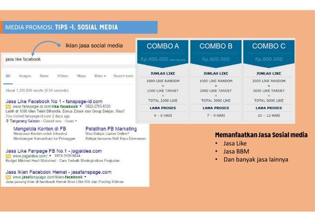 MEDIA PROMOSI. TIPS -1. SOSIAL MEDIA Iklan jasa social media MemanfaatkanJasa Sosial media • Jasa Like • Jasa BBM • Dan ba...