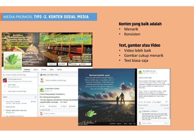 MEDIA PROMOSI. TIPS -2. KONTEN SOSIAL MEDIA Konten yang baik adalah • Menarik • Konsisten Text, gambar atau Video • Video ...