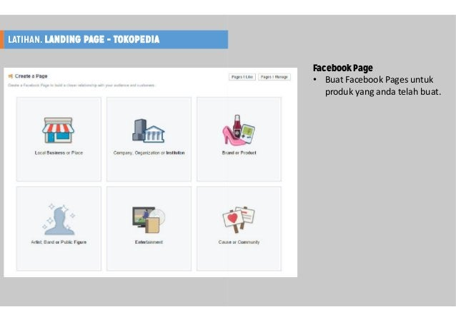 LATIHAN. LANDING PAGE - TOKOPEDIA Facebook Page • Buat Facebook Pages untuk produk yang anda telah buat.