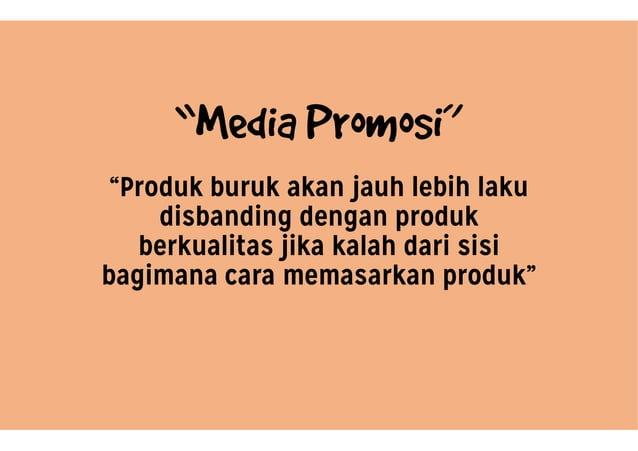 """""""Media Promosi"""" """"Produk buruk akan disbanding dengan berkualitas jika bagimana cara memasarkan """"Media Promosi"""" akan jauh l..."""