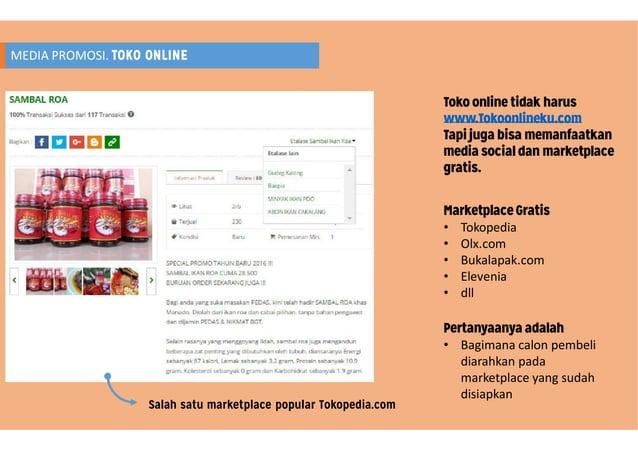 MEDIA PROMOSI. TOKO ONLINE Salah satu marketplace popular Tokopedia.com Toko online tidak harus www.Tokoonlineku.com Tapi ...