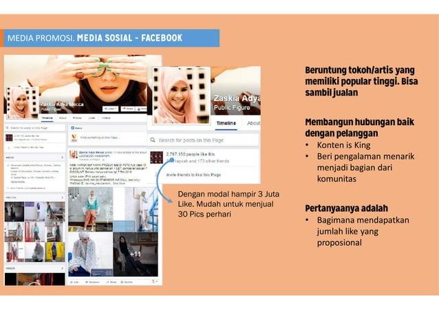 MEDIA PROMOSI. MEDIA SOSIAL - FACEBOOK Dengan modal Like. Mudah 30 Pics perhari Beruntung tokoh/artis yang memiliki popula...