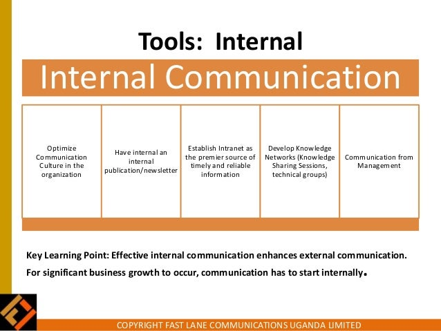 internal and external communication E start with the premise that improving internal communication is not the goal, but a strategy e goal, oen stated by president royce engstrom, is.