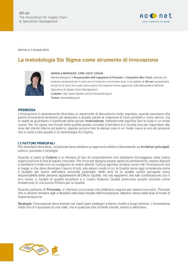 Articolo n. 1 Gennaio 2014  La metodologia Six Sigma come strumento di innovazione MARIELA MENGOZZI, CPIM, CSCP, CSSGB Mar...