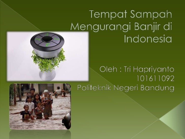 Banjir merupakan    peristiwa yang    sudah banyak kita    lihat di Indonesia. Jika musim hujan    datang, sudah dipastika...