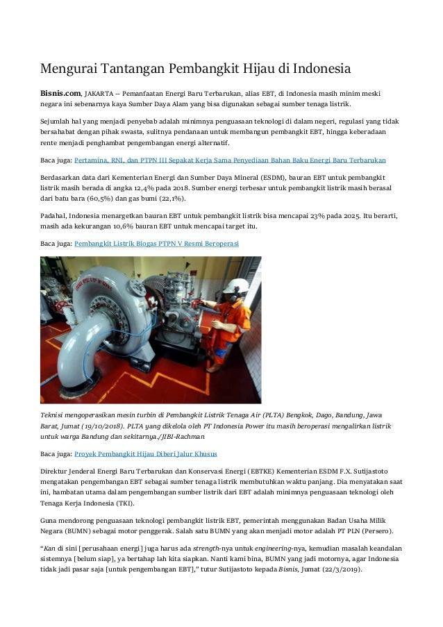 Mengurai Tantangan Pembangkit Hijau di Indonesia Bisnis.com, JAKARTA -- Pemanfaatan Energi Baru Terbarukan, alias EBT, di ...