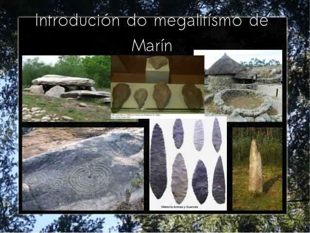 Introdución do megalitísmo de Marín