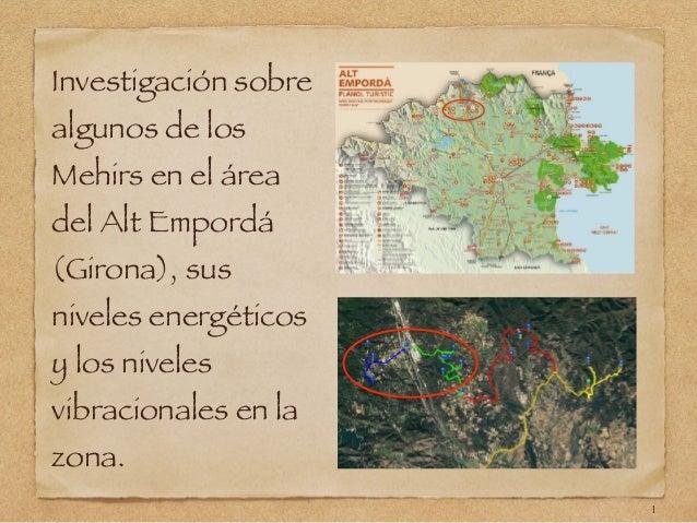 Investigación sobre algunos de los Mehirs en el área del Alt Empordá (Girona), sus niveles energéticos y los niveles vibra...