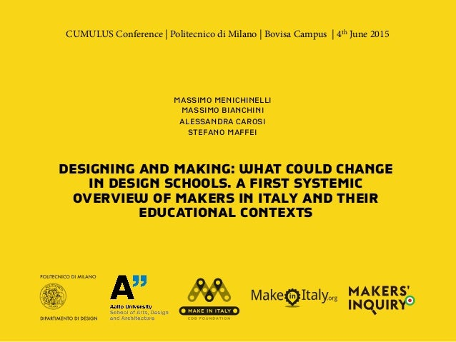 DESIGNING AND MAKING: WHAT COULD CHANGE IN DESIGN SCHOOLS. A FIRST SYSTEMIC OVERVIEW OF MAKERS IN ITALY AND THEIR EDUCATIO...