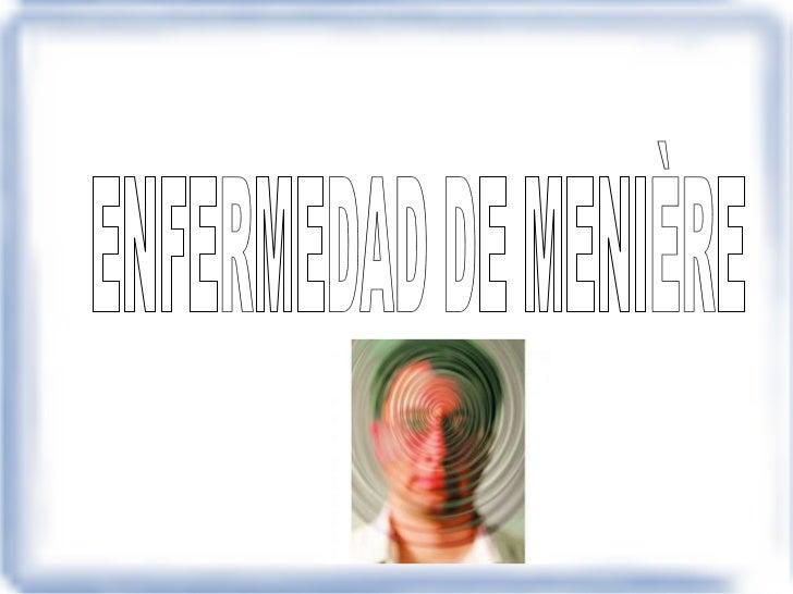 ENFERMEDAD DE MENIÈRE