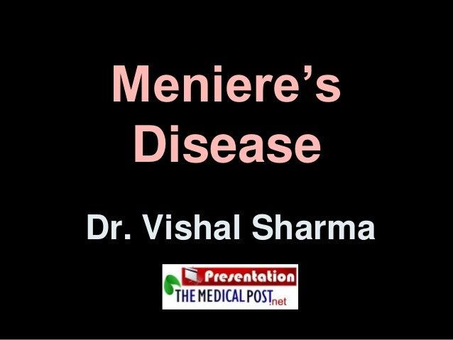 Meniere's Disease Dr. Vishal Sharma