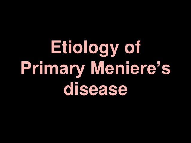 Etiology of Primary Meniere's disease