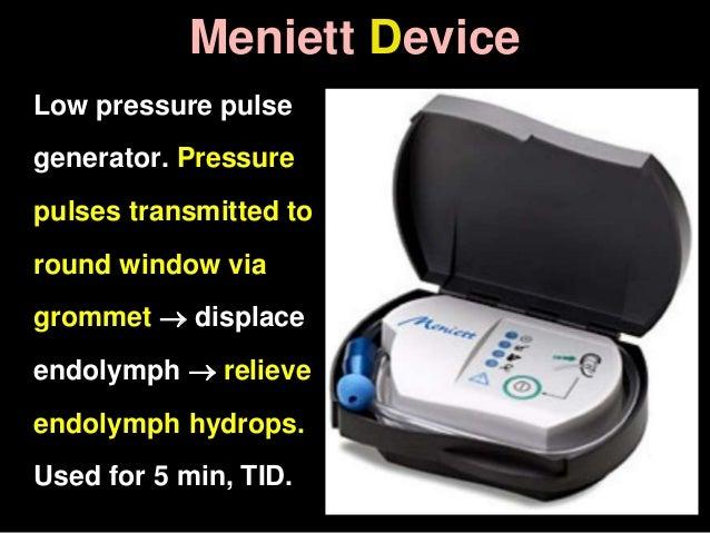 Meniett Device Low pressure pulse generator. Pressure pulses transmitted to round window via grommet  displace endolymph ...